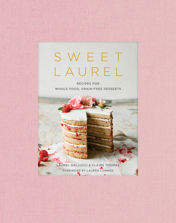 Sweet Laurel by Laurel Gallucci and Claire Thomas