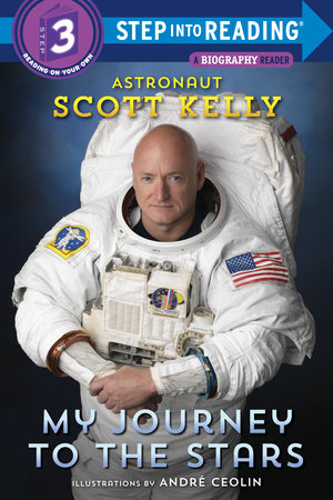 My Journey to the Stars (Step into Reading) by Scott Kelly