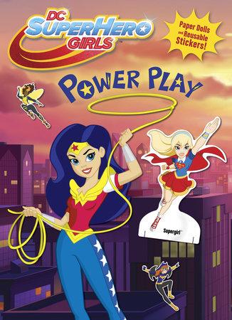 Power Play! (DC Super Hero Girls)