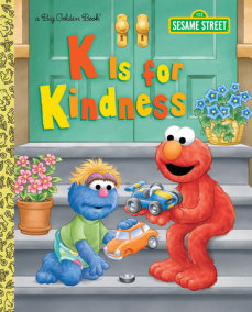K is for Kindness (Sesame Street)