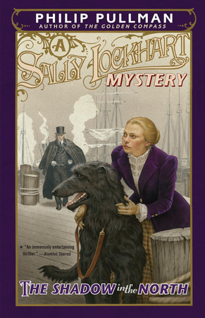 The Shadow in the North: A Sally Lockhart Mystery by Philip Pullman
