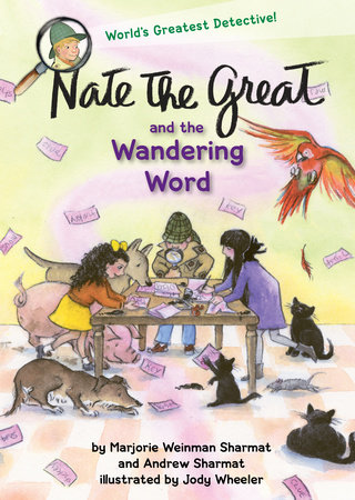 Nate the Great and the Wandering Word by Marjorie Weinman Sharmat and Andrew Sharmat