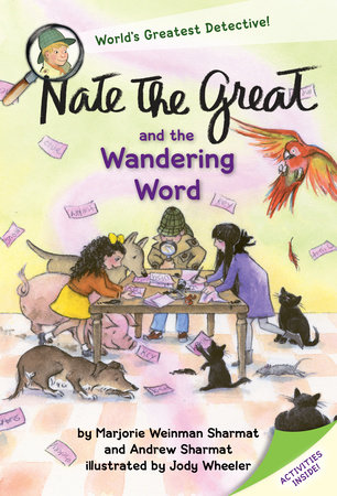 Nate the Great and the Wandering Word by Marjorie Weinman Sharmat and Andrew Sharmat; illustrated by Jody Wheeler