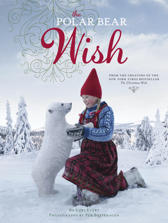 The Polar Bear Wish (A Wish Book) by Lori Evert