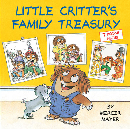 Little Critter's Family Treasury by Mercer Mayer
