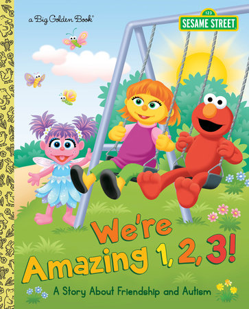 We're Amazing 1,2,3! A Story About Friendship and Autism (Sesame Street) by Leslie Kimmelman