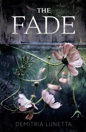 The Fade by Demitria Lunetta