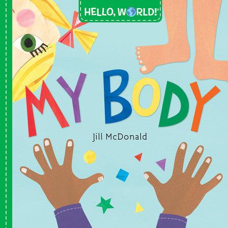 Hello, World! My Body by Jill McDonald