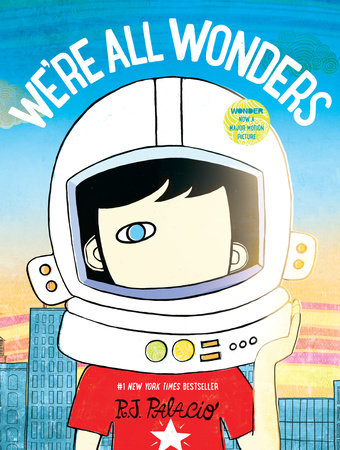 We're All Wonders by R. J. Palacio
