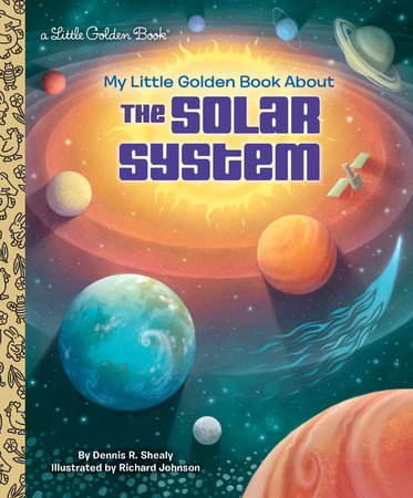 My Little Golden Book About the Solar System by Dennis R. Shealy