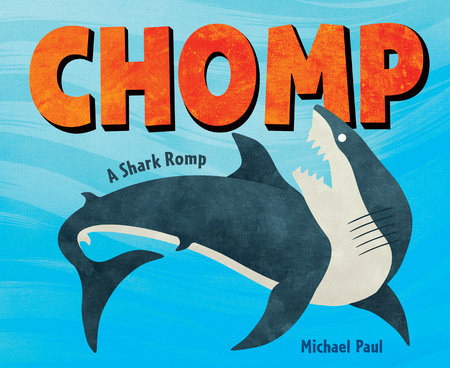 Chomp: A Shark Romp by Michael Paul