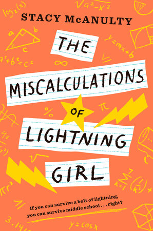 The Miscalculations of Lightning Girl by Stacy McAnulty |  PenguinRandomHouse com: Books