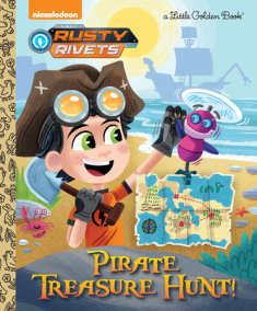 Pirate Treasure Hunt! (Rusty Rivets)