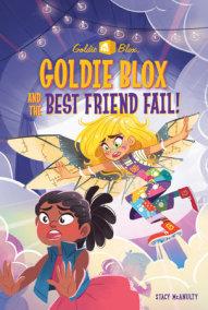 Goldie Blox and the Best Friend Fail! (GoldieBlox)
