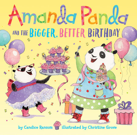 Amanda Panda and the Bigger, Better Birthday by Candice Ransom
