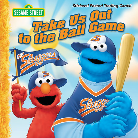 Take Us Out to the Ball Game (Sesame Street) by Constance Allen