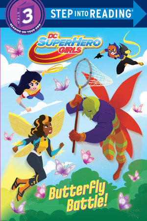 Butterfly Battle! (DC Super Hero Girls)