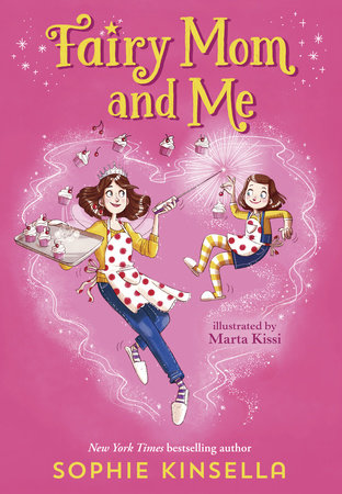 Fairy Mom and Me #1 by Sophie Kinsella
