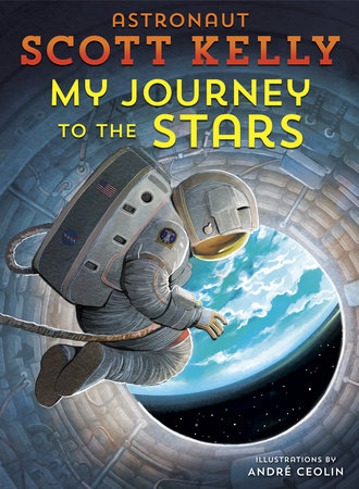 My Journey to the Stars by Scott Kelly