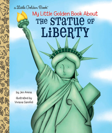 My Little Golden Book About the Statue of Liberty by Jen Arena; illustrated by Viviana Garofoli