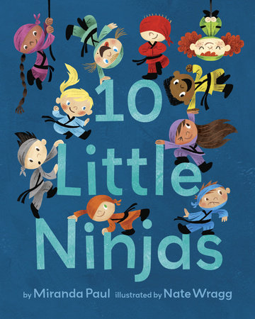 10 Little Ninjas by Miranda Paul