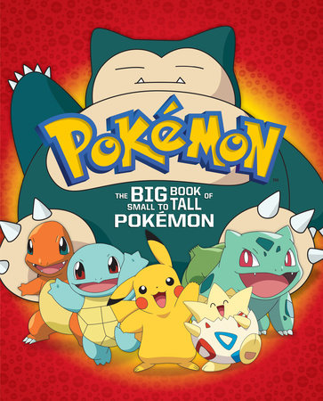 The Big Book of Small to Tall Pokémon (Pokémon)