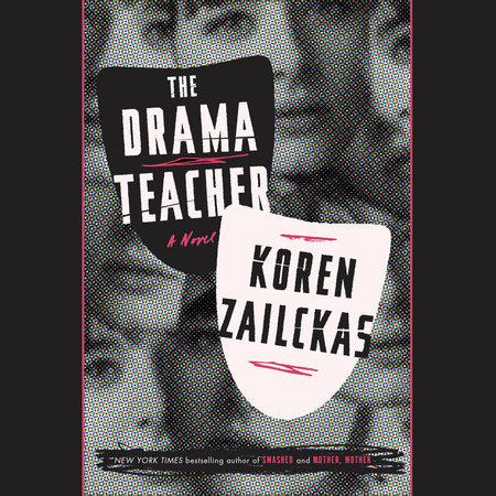 The Drama Teacher by Koren Zailckas