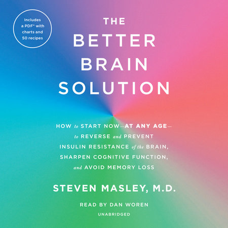 The Better Brain Solution by Steven Masley, M.D.