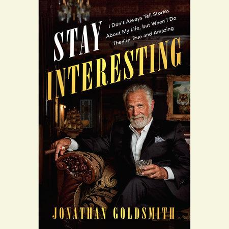 Stay Interesting by Jonathan Goldsmith
