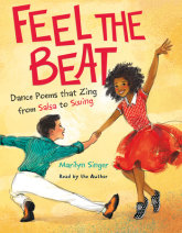 Feel the Beat: Dance Poems that Zing from Salsa to Swing Cover