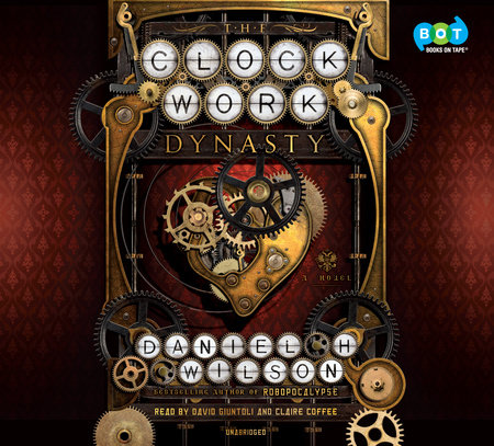 The Clockwork Dynasty by Daniel H Wilson