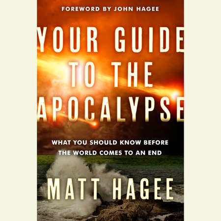 Your Guide to the Apocalypse by Matt Hagee