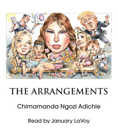 The Arrangements by Chimamanda Ngozi Adichie