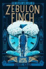 The Death and Life of Zebulon Finch, Volume Two: Empire Decayed Cover