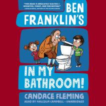 Ben Franklin's in My Bathroom! Cover
