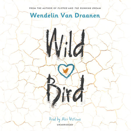 Wild Bird by Wendelin Van Draanen