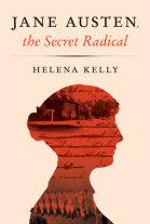 Jane Austen, the Secret Radical Cover