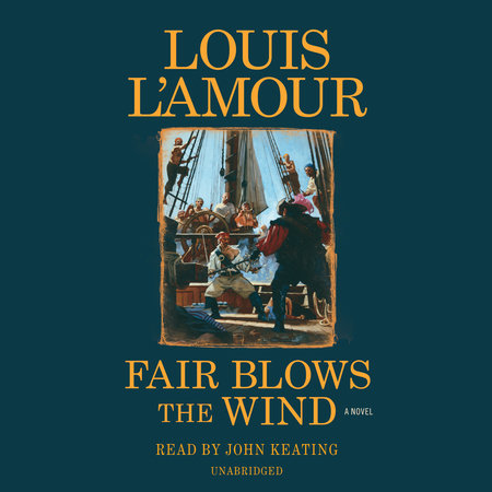 Fair Blows the Wind (Louis L'Amour's Lost Treasures) by Louis L'Amour