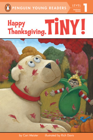 Happy Thanksgiving, Tiny! by Cari Meister