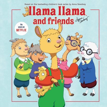 Llama Llama and Friends by Anna Dewdney