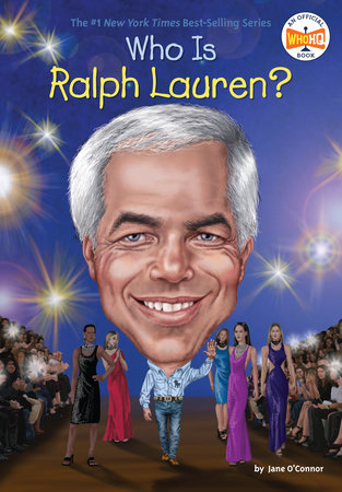 Who Is Ralph Lauren? by Jane O'Connor; Illustrated by Stephen Marchesi