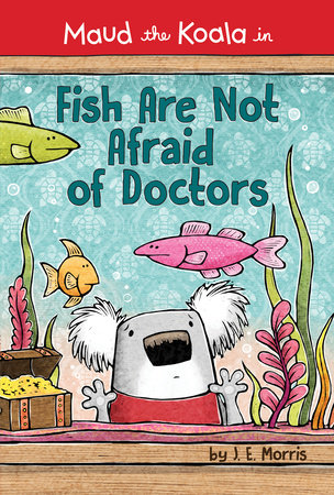 Fish Are Not Afraid of Doctors by J. E. Morris