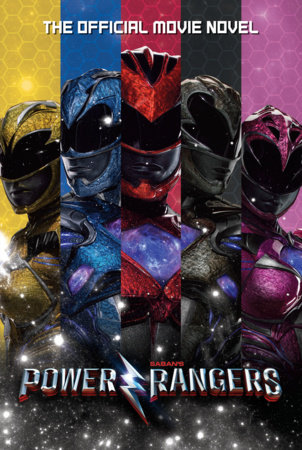 Power Rangers: The Official Movie Novel by Alex Irvine