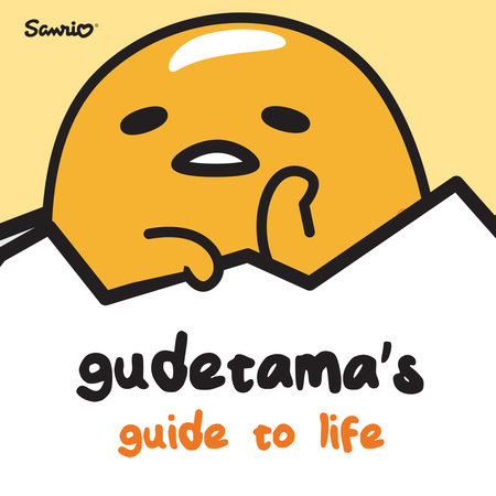 Gudetama's Guide to Life by Brian Elling | PenguinRandomHouse com: Books