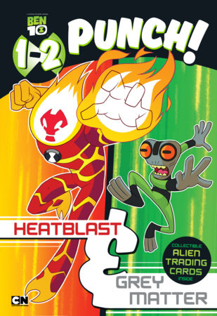 1-2 Punch: Heatblast and Grey Matter
