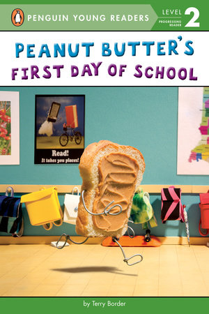 Peanut Butter's First Day of School by Terry Border