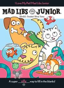 I Love My Pet! Mad Libs Junior