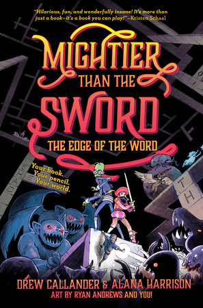 Mightier Than the Sword: The Edge of the Word by Drew Callander and Alana Harrison