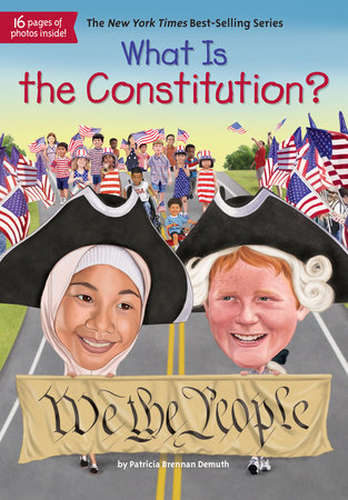 What Is the Constitution? by Patricia Brennan Demuth and Who HQ