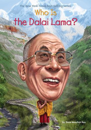 Who Is the Dalai Lama? by Dana Meachen Rau and Who HQ